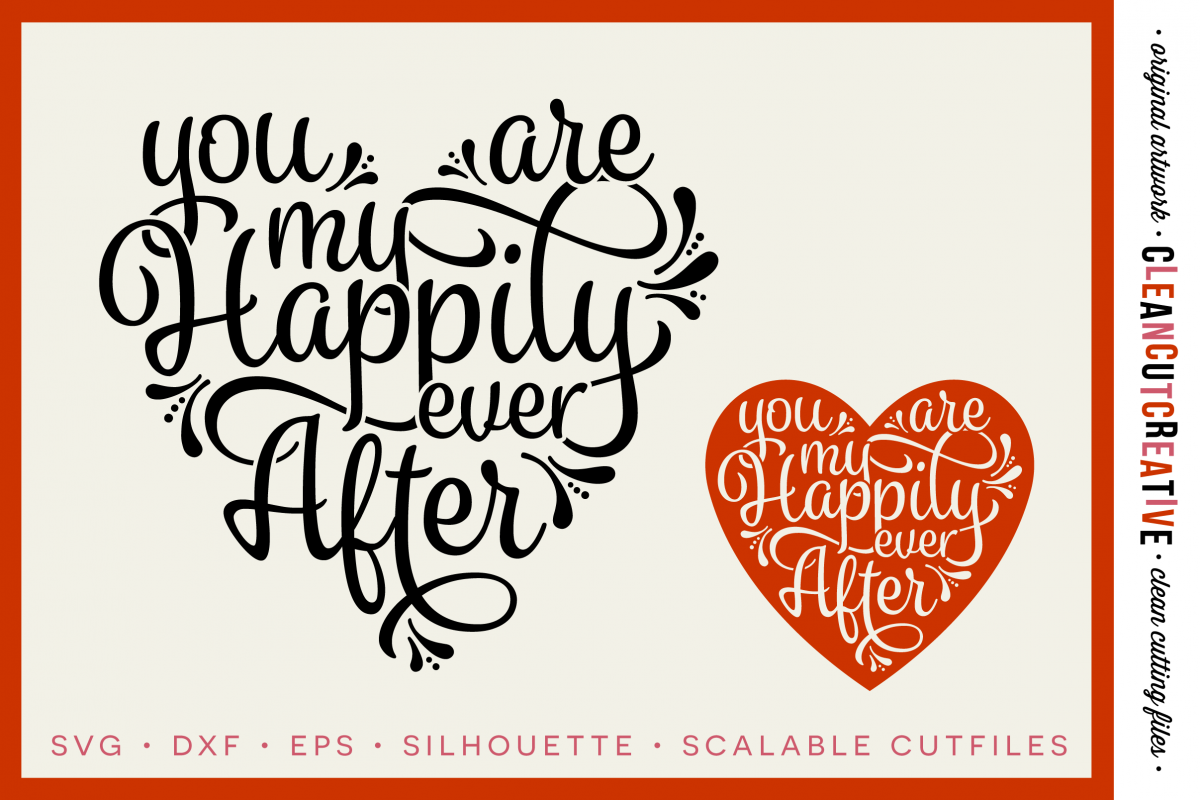 You are my Happily Ever After - SVG DXF EPS PNG - Cricut & Silhouette - clean cutting files example image