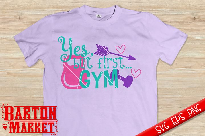 Yes But First Gym SVG / EPS / PNG