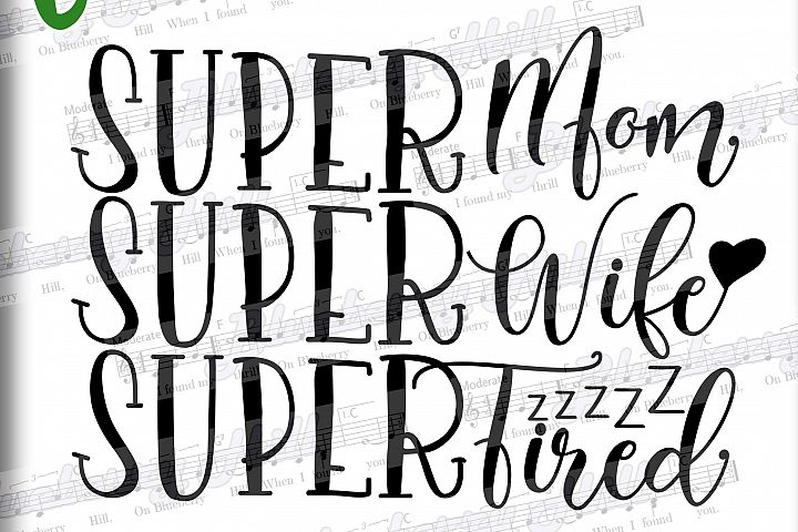 Super Mom svg - Super Wife Super Tired SVG - Mom Quote, Mothers Day SVG file - Silhouette Cut Files - DIY- Svg - Dxf- Eps - Png -Jpg - Pdf