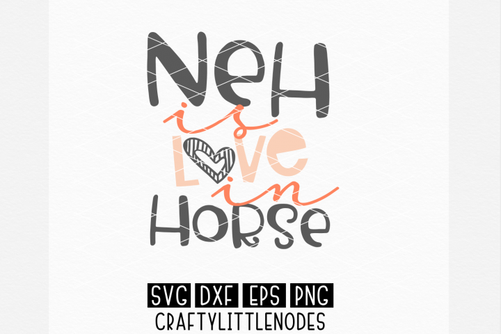 Neh Is Love In Horse - SVG