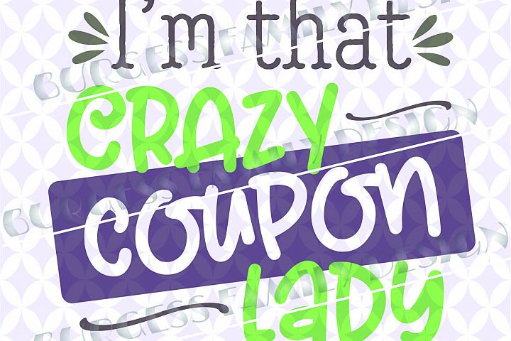Im that crazy coupon lady | SVG DXF EPS PNG