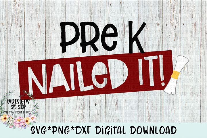 Pre K Nailed It SVG*PNG*DXF Digital Download