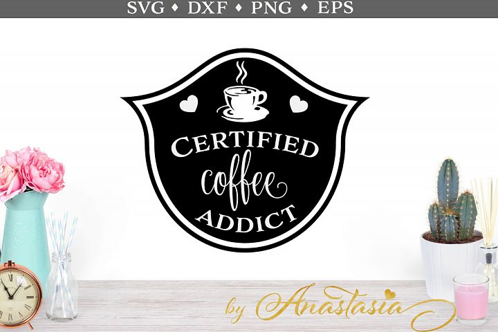 Certified coffee addict badge SVG cut file