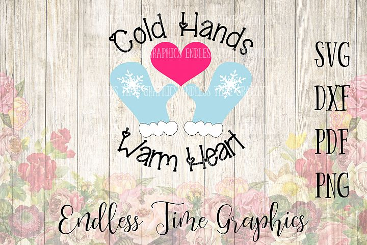 Cold Hands Warm Heart SVG. Winter SVG. Holiday Svg. Christmas Svg. Christmas Cut File. DIY Christmas. Mittens Svg. Christmas Shirt Decal