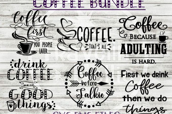 Coffee SVG Bundle Print or Cute Files Cricut Cameo Silhouette Brother Scan & Cut Crafters Cutting Files for Vinyl Cutting Sign Making