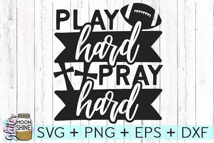 Play Hard Pray Hard SVG DXG PNG EPS Files