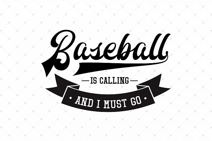 Baseball is Calling and I Must Go SVG Cut Files