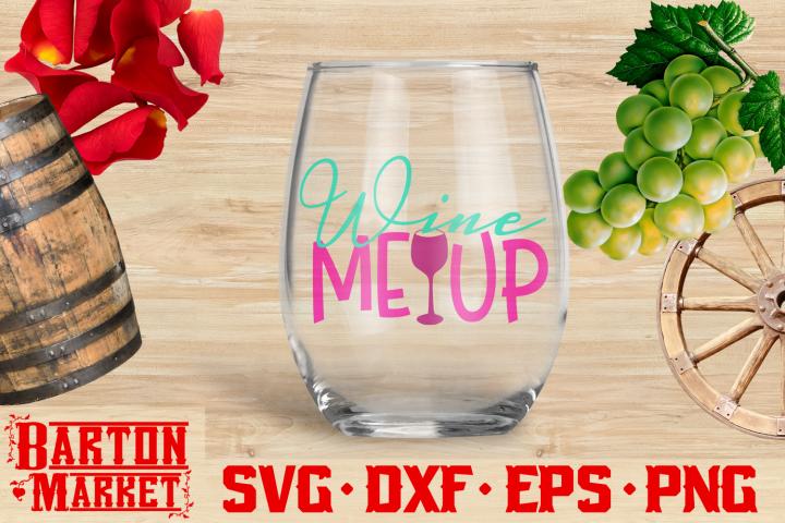 Wine Me Up SVG DXF EPS PNG