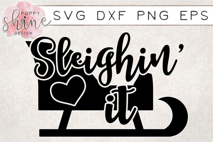 Sleighin It SVG PNG EPS DXF Cutting Files