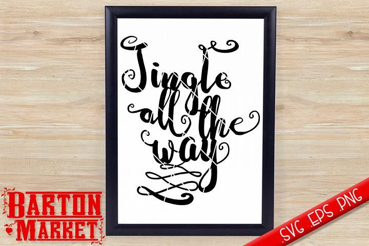 Jingle All The Way SVG / EPS / PNG