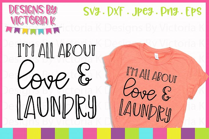 Im all about love and laundry, SVG, DXF, PNG