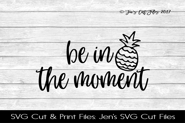 Be In The Moment SVG Cut File