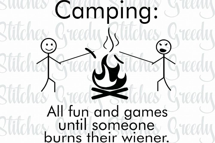 Camping: All Fun And Games Until Someone Burns Their Wiener svg, dxf, eps, png, wmf.