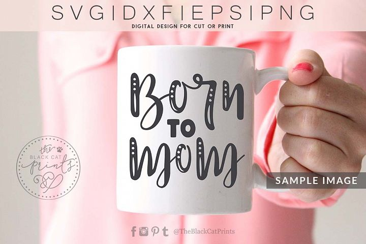 Born to mom SVG DXF PNG EPS