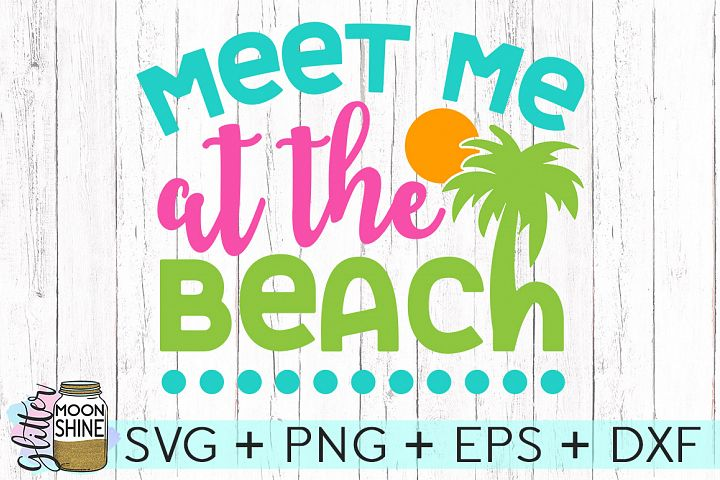 Meet Me At The Beach SVG DXF PNG EPS Cutting Files