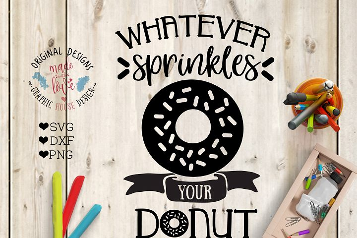Whatever Sprinkles Your Donut  Cut File in SVG, DXF, PNG