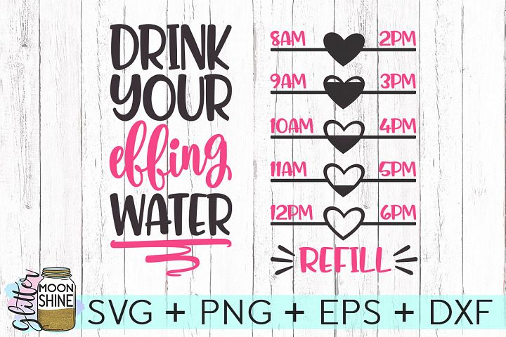 Drink Your Effing Water Bottle Tracker SVG DXF PNG EPS Cutting Files