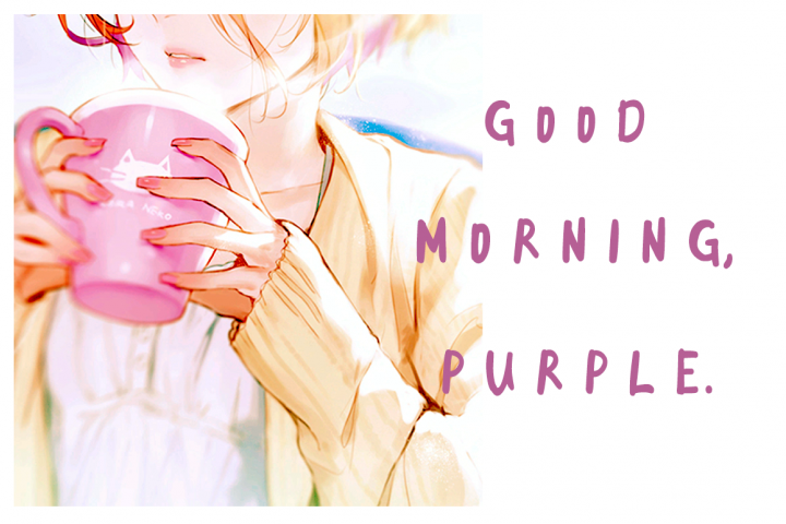 Good Morning Purple