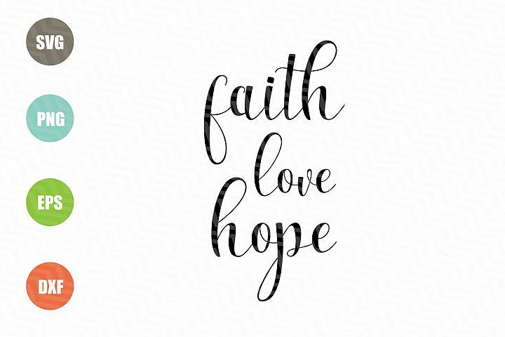 Faith Love Hope SVG Sayings