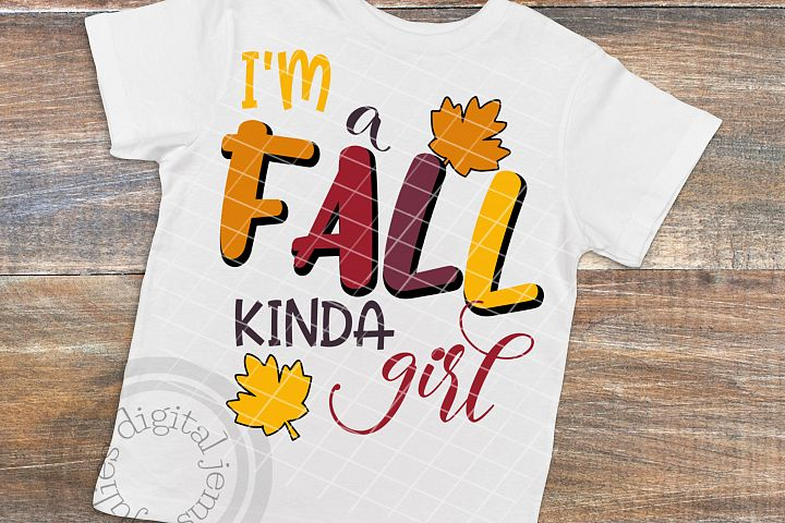Im A Fall Kinda Girl, Fall SVG designs, Leaves SVG, Fall is the Best Season, Time for Fall svg, Fall Time svg, I Love Fall Most of All svg