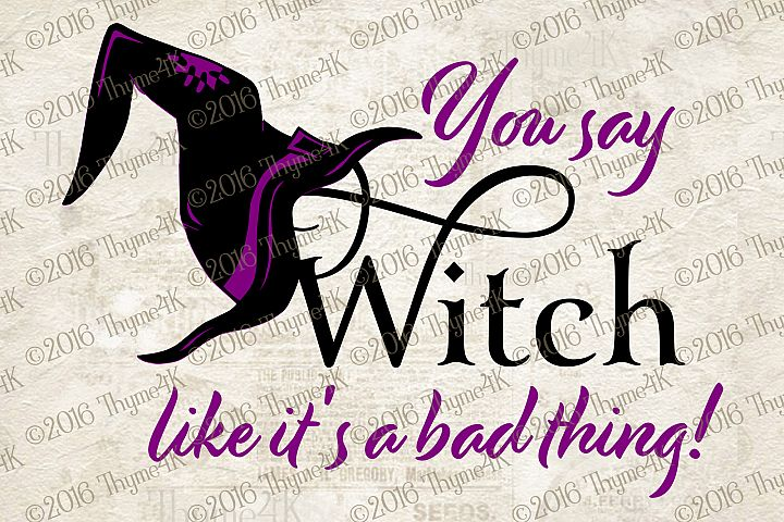 You say Witch...  digital design