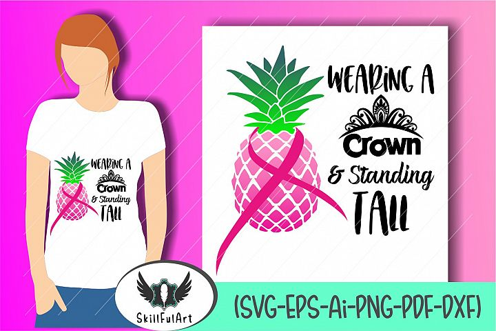breast cancer svg, be a pineapple, cancer awareness, breast cancer shirt, breast cancer gift, ancer survivor gift, cancer gift
