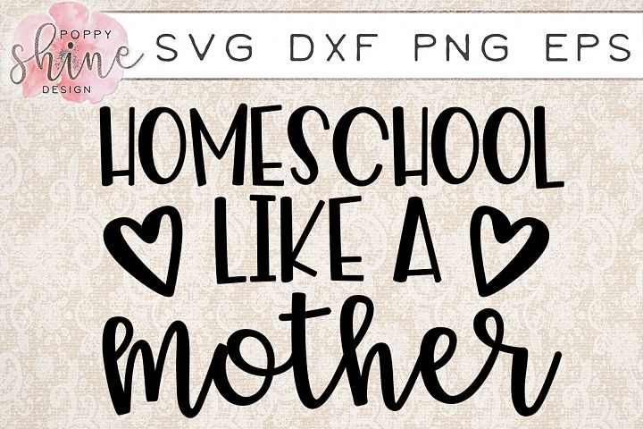 Homeschool Like A Mother SVG PNG EPS DXF Cutting Files