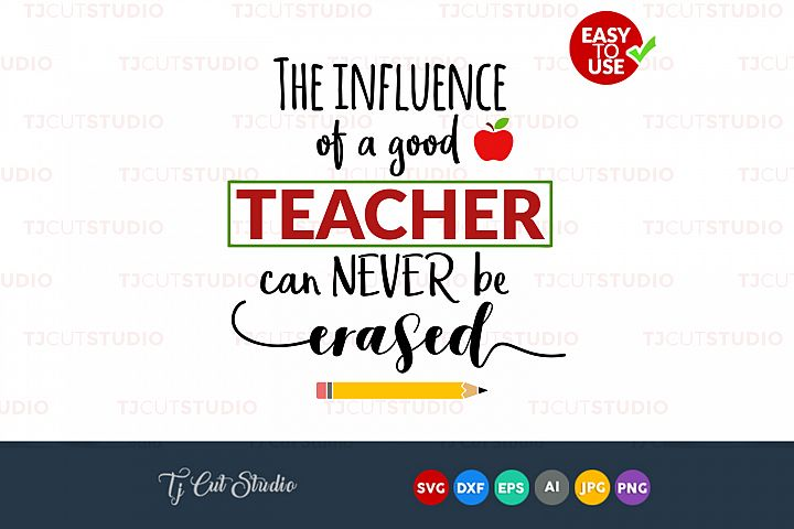Influence of a good, teacher appreciation, school svg, Files for Silhouette Cameo or Cricut, Commercial & Personal Use.