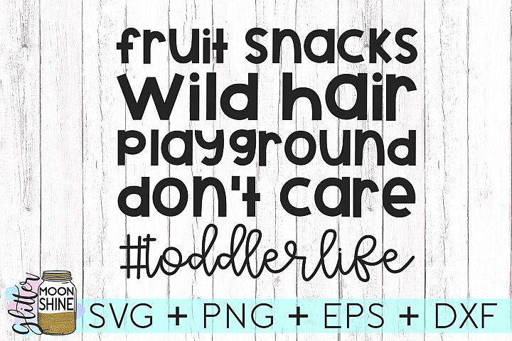 Toddler Life SVG DXF PNG EPS Cutting Files