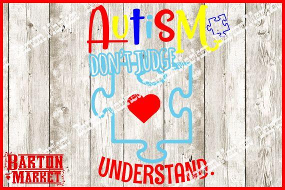 Autism - Dont Judge - Understand SVG / EPS / PNG