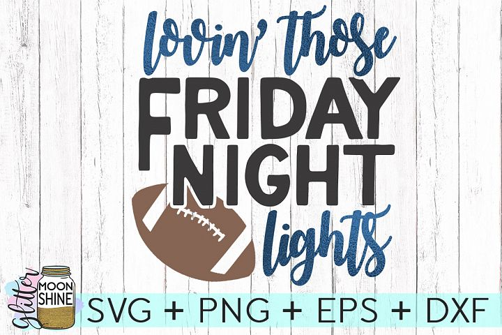 Loving Those Friday Night Lights SVG DXG PNG EPS Files