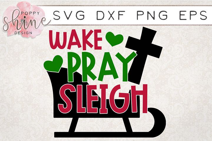 Wake Pray Sleigh SVG PNG EPS DXF Cutting Files