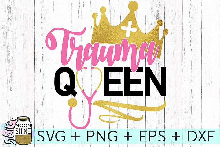 Trauma Queen SVG DXF PNG EPS Cutting Files