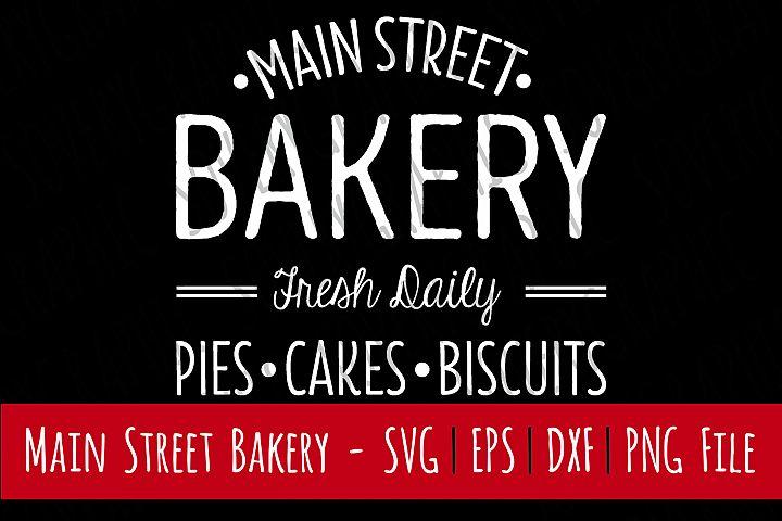 Main Street Bakery Sign | Cutting File | Printable | svg | eps | dxf | png | Home Decor | Stencil | HTV | Vinyl | Vintage | Farmhouse