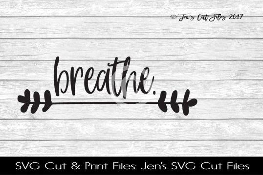 Breathe SVG Cut FIle