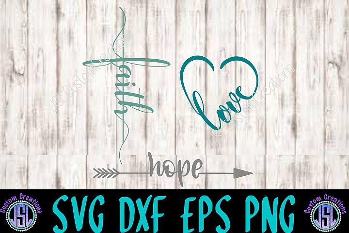 Faith, Hope, Love SVG, EPS, DXF, PNG Digital Download