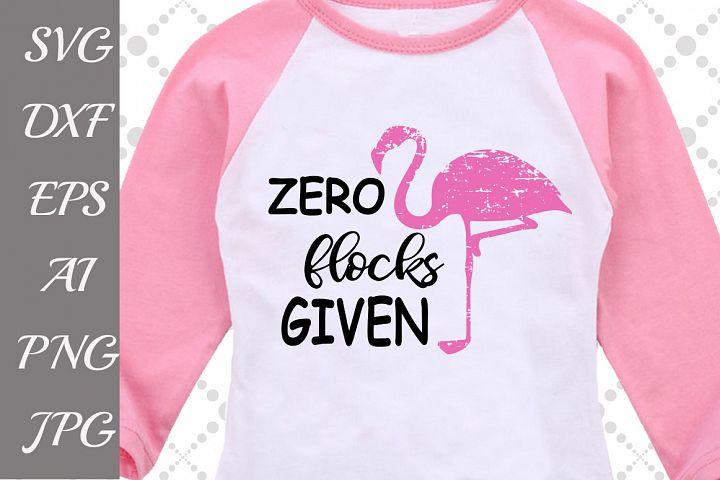 Zero Flocks Given Svg,FLAMINGO SVG, Pink Flamingo Svg