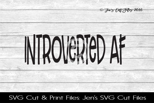 Introverted AF SVG Cut File