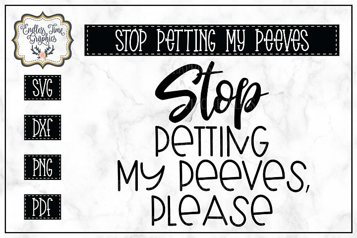 Stop Petting My Peeves Please- Funny SVG