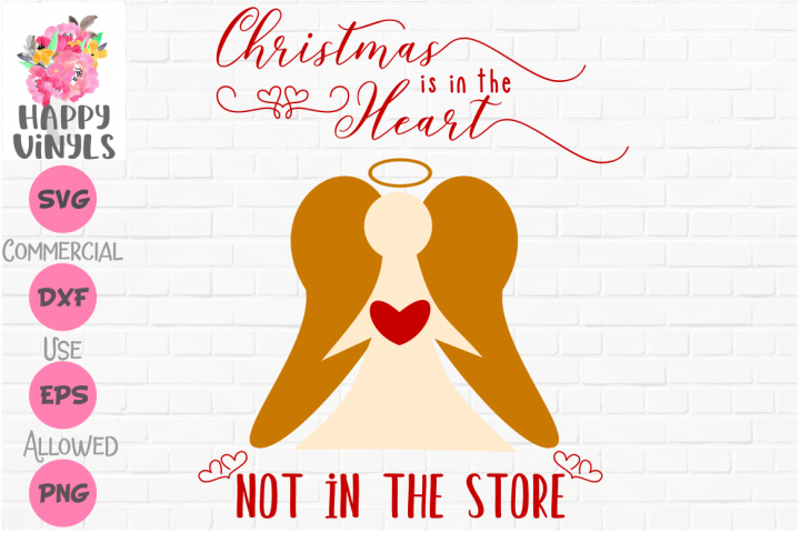 Christmas SVG Christmas is in the Heart Not in the Store svg