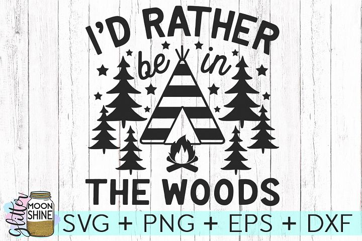 Id Rather Be In The Woods SVG DXF PNG EPS Cutting File