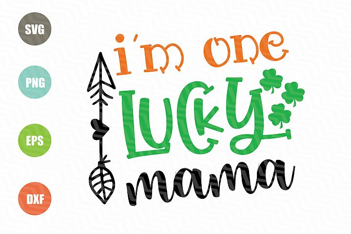 One Lucky Mama SVG, St. Patricks Day SVG