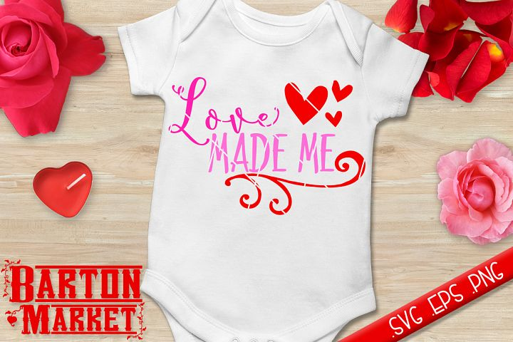 Love Made Me SVG / EPS / PNG