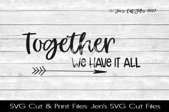 Together We Have It All SVG Cut File