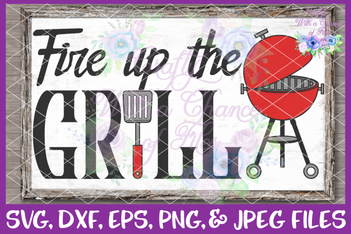Fathers Day Fire Up The Grill SVG Cutting File for Cricut and Silhouette