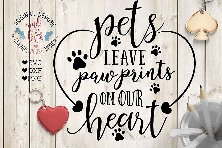 Pets Leave Paw prints on Our Heart Cutting File  (SVG, DXF, PNG)