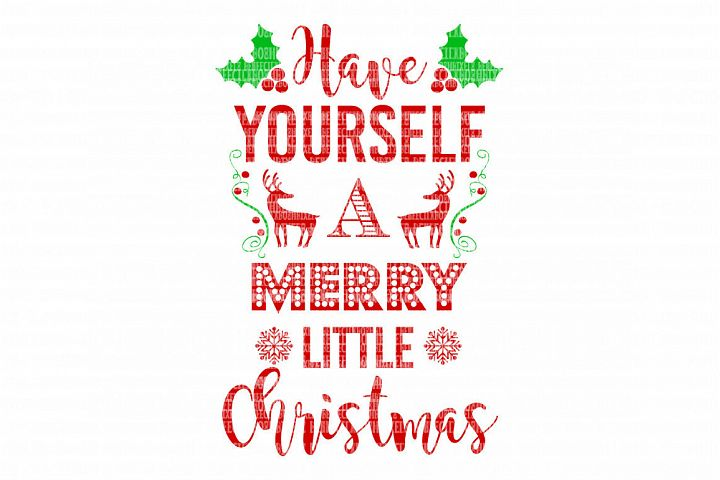 Have Yourself A Merry Little Christmas SVG Iron On Decals Heat Transfer Vinyl Scrapbooking Stencil EPS DXF Silhouette Cameo Cricut Commercial Use