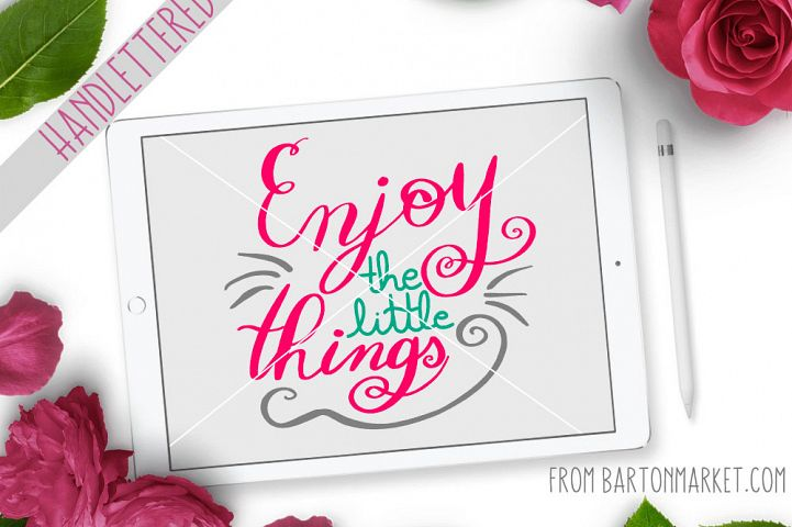 Handlettered Enjoy The Little Things SVG / EPS / PNG
