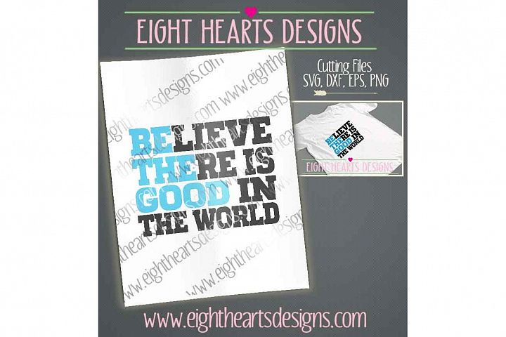 Be The Good In The World - Awesome T-Shirt, Digital Print, Decal, Window Art in SVG DXF EPS and PNG