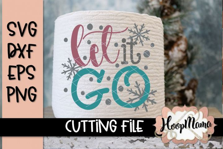 Let It Go - Toilet Paper - SVG File
